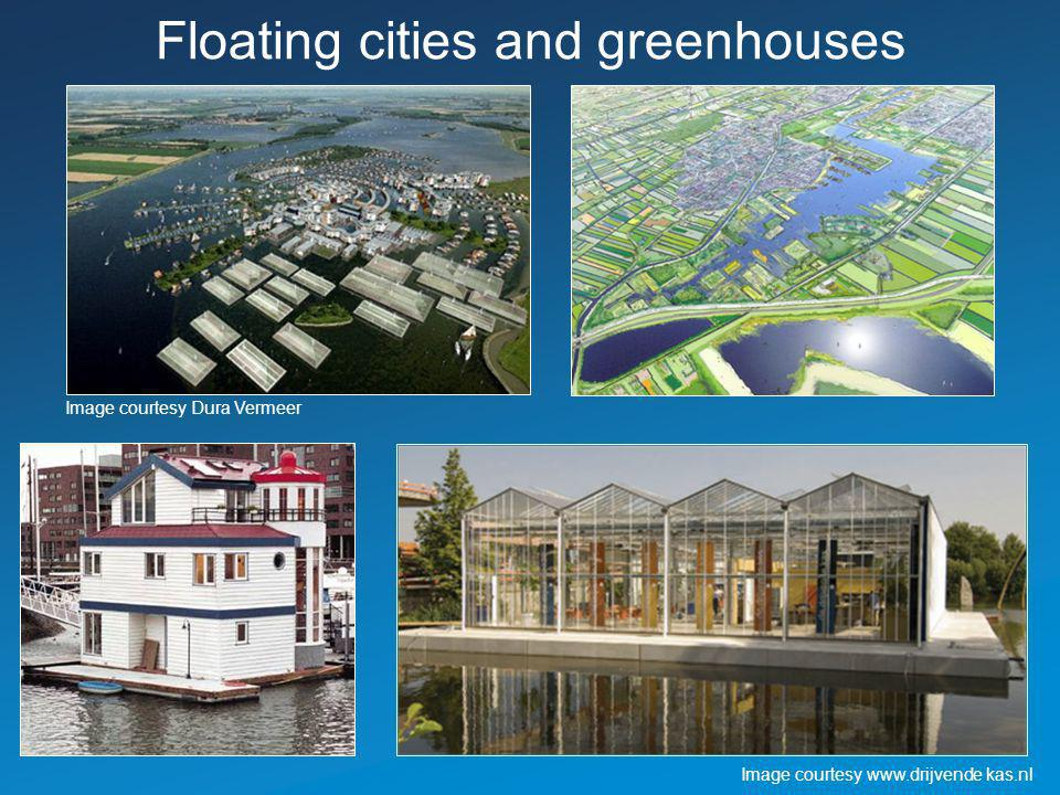Floating cities and greenhouses
