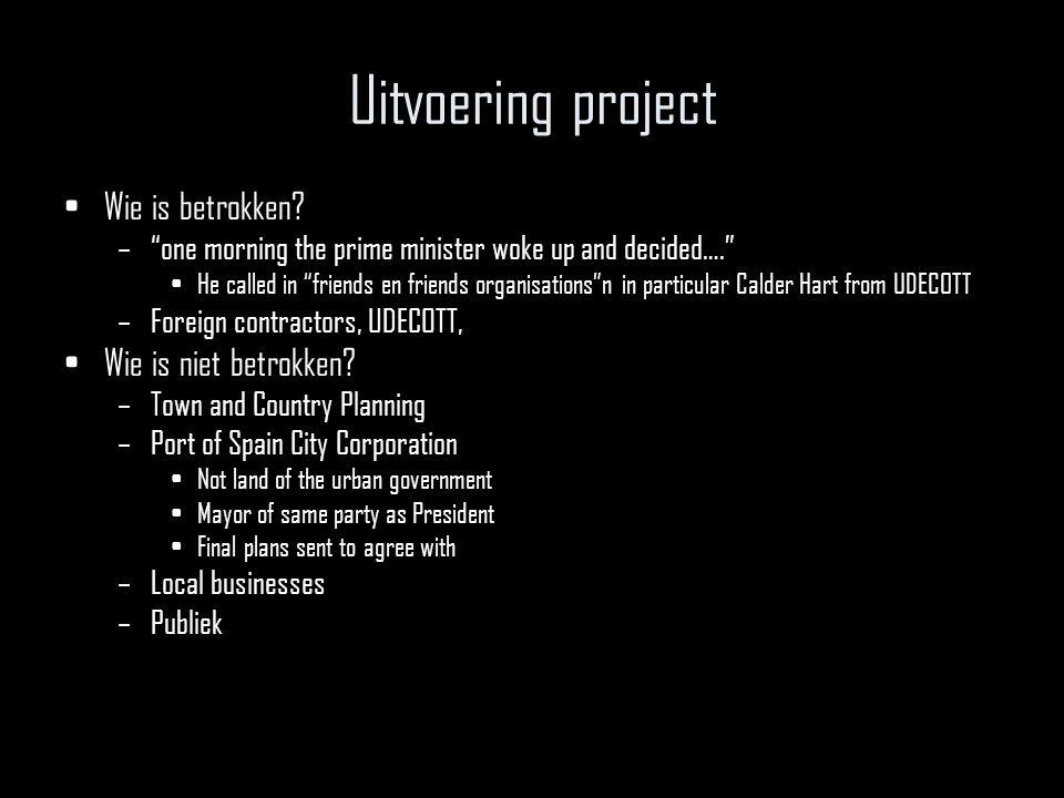 Uitvoering project Wie is betrokken Wie is niet betrokken