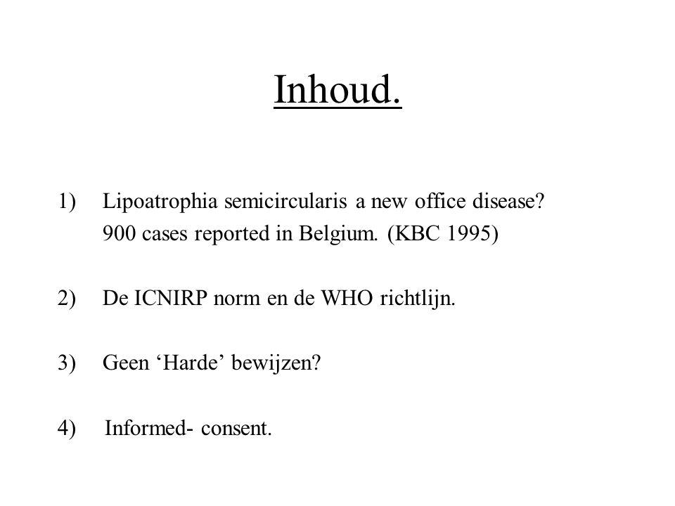 Inhoud. Lipoatrophia semicircularis a new office disease