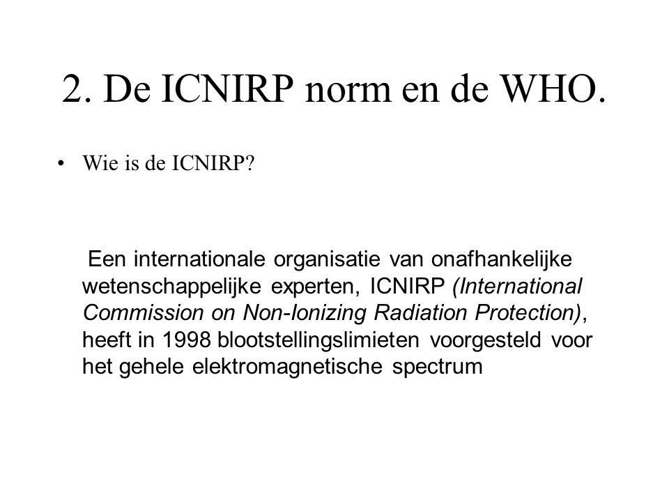 2. De ICNIRP norm en de WHO. Wie is de ICNIRP