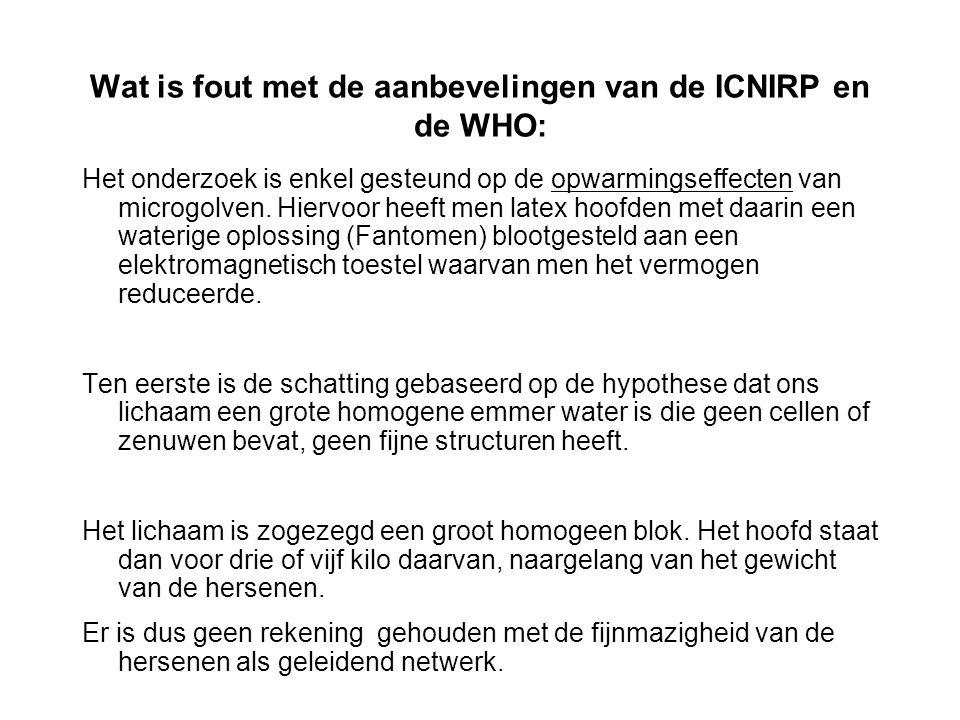 Wat is fout met de aanbevelingen van de ICNIRP en de WHO: