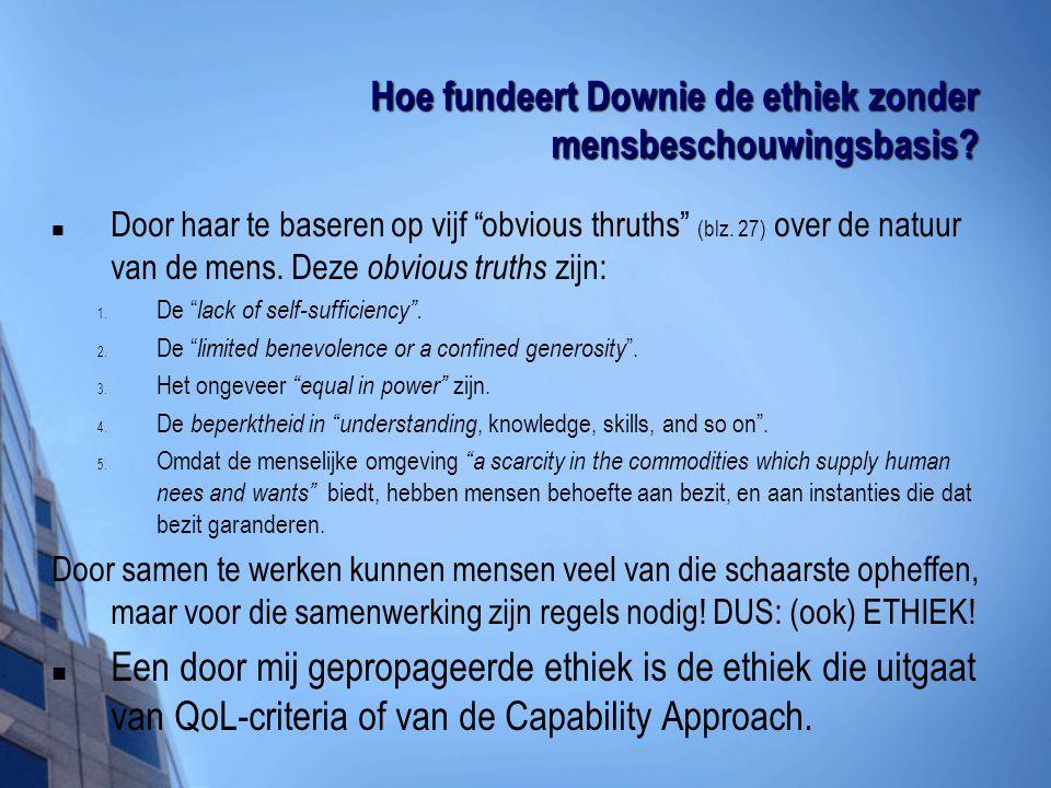 Hoe fundeert Downie de ethiek zonder mensbeschouwingsbasis
