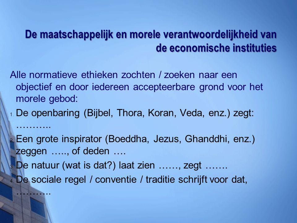 De maatschappelijk en morele verantwoordelijkheid van de economische instituties