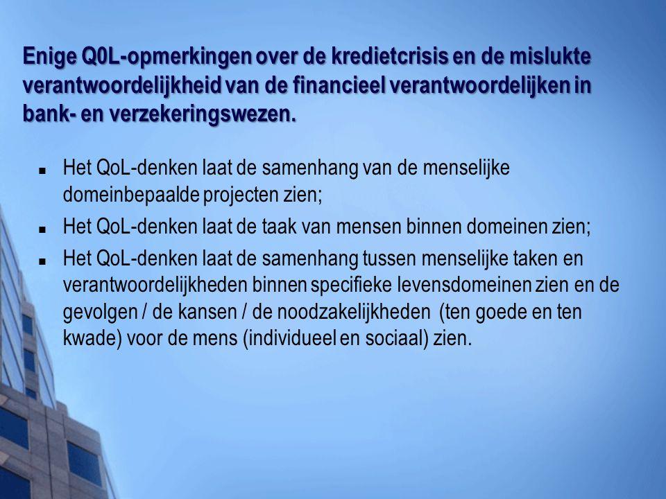 Enige Q0L-opmerkingen over de kredietcrisis en de mislukte verantwoordelijkheid van de financieel verantwoordelijken in bank- en verzekeringswezen.