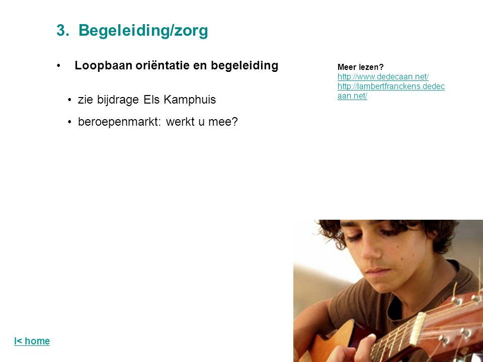 3. Begeleiding/zorg Loopbaan oriëntatie en begeleiding