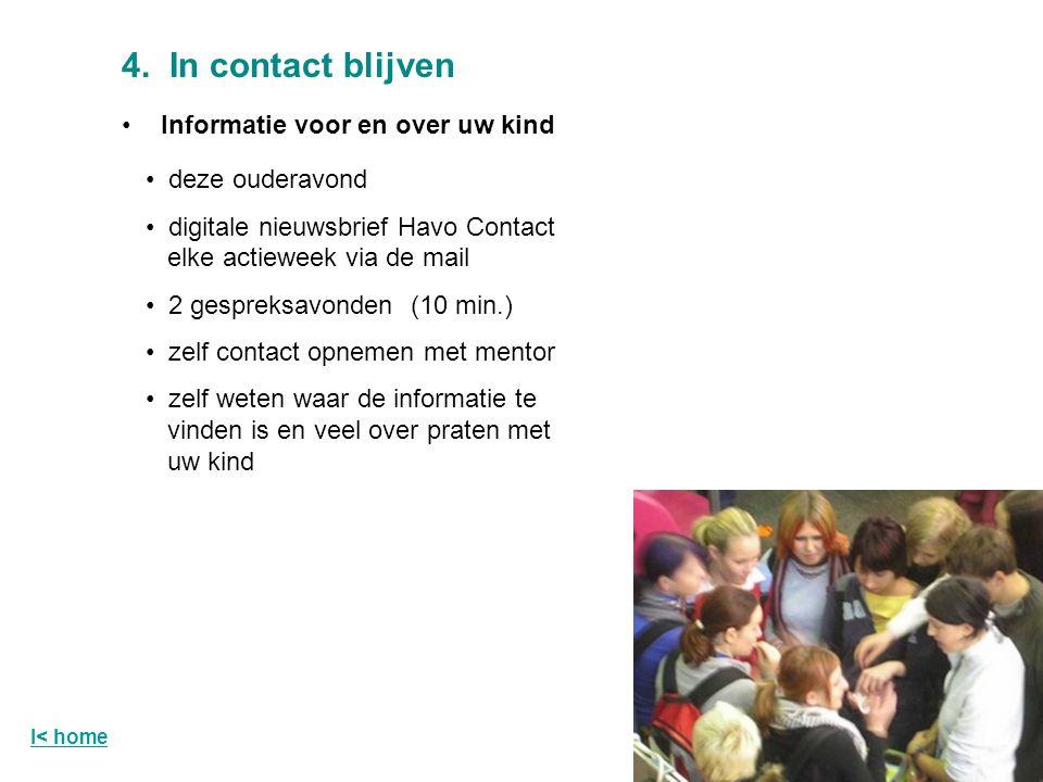 4. In contact blijven Informatie voor en over uw kind deze ouderavond