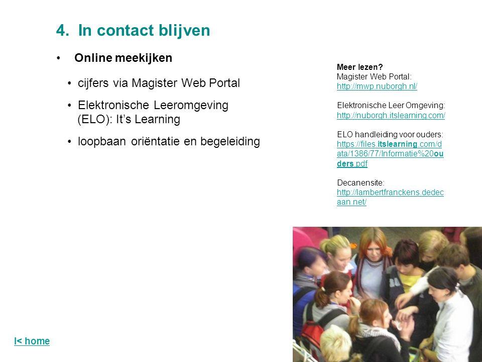 4. In contact blijven Online meekijken cijfers via Magister Web Portal