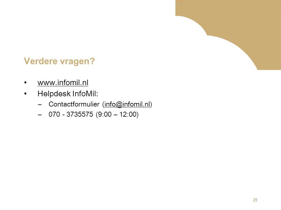 Verdere vragen www.infomil.nl Helpdesk InfoMil: