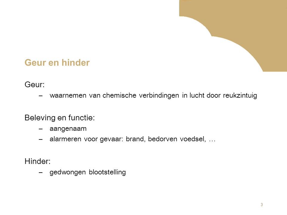 Geur en hinder Geur: Beleving en functie: Hinder: