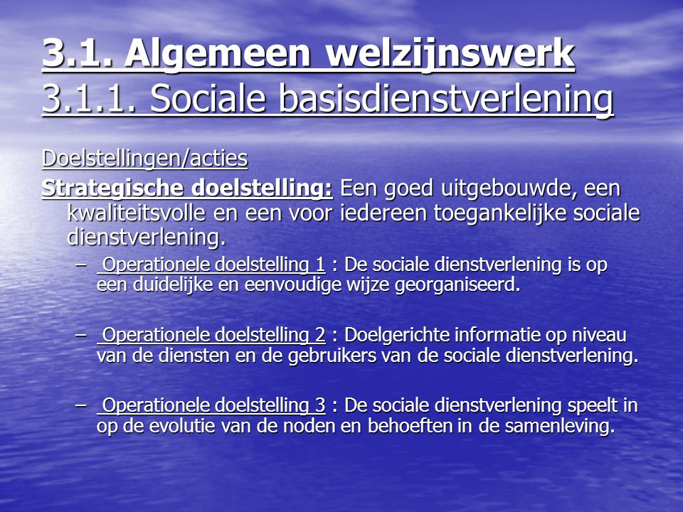 3.1. Algemeen welzijnswerk 3.1.1. Sociale basisdienstverlening