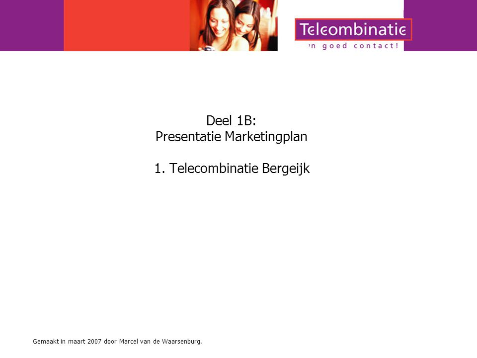 Presentatie Marketingplan 1. Telecombinatie Bergeijk