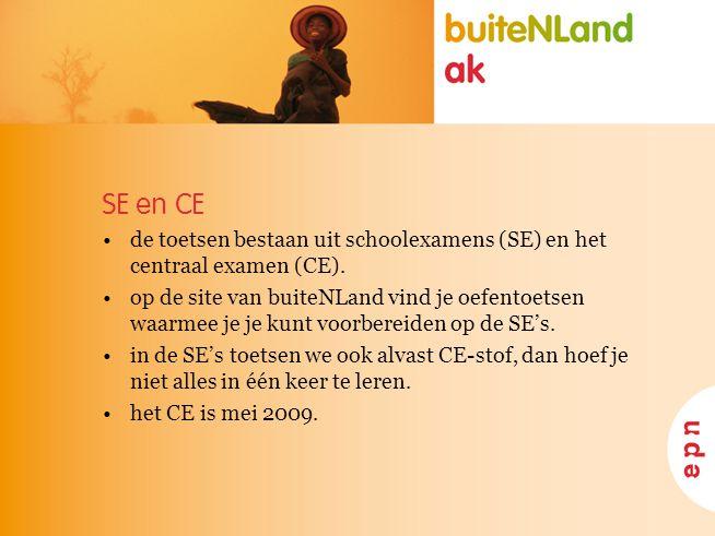 SE en CE de toetsen bestaan uit schoolexamens (SE) en het centraal examen (CE).