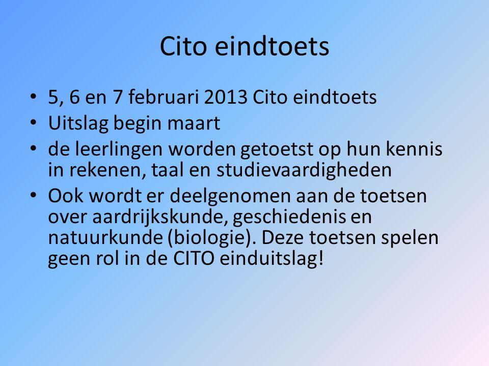 Cito eindtoets 5, 6 en 7 februari 2013 Cito eindtoets