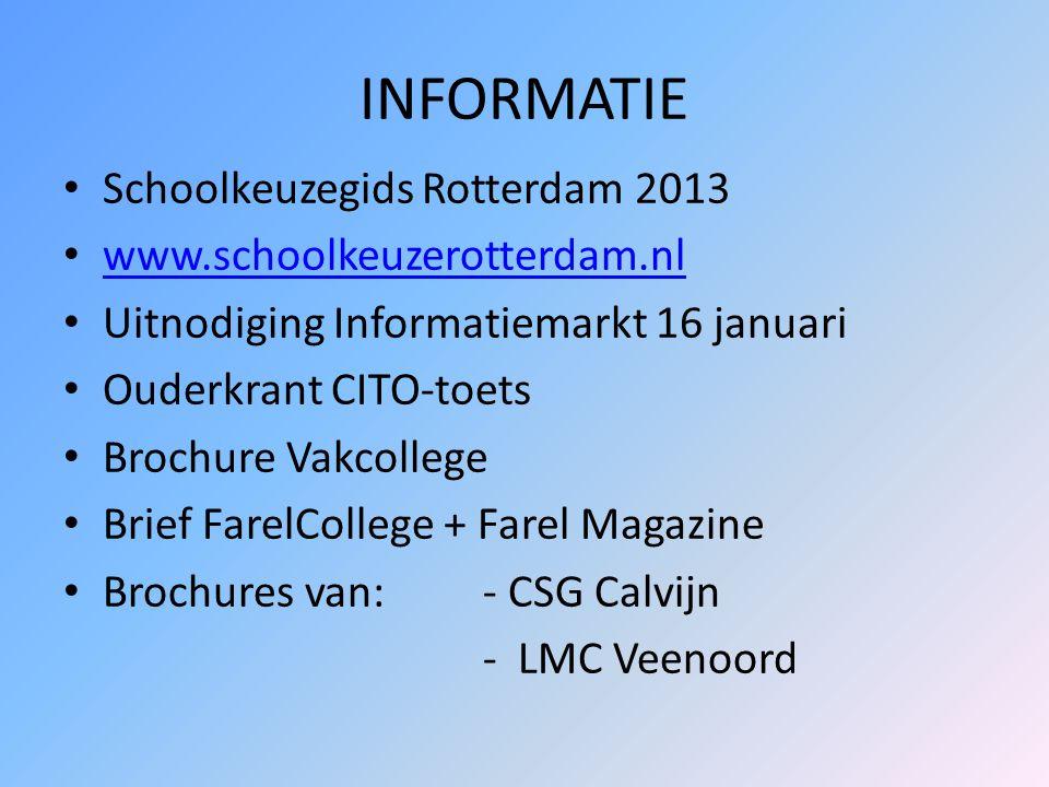 INFORMATIE Schoolkeuzegids Rotterdam 2013 www.schoolkeuzerotterdam.nl