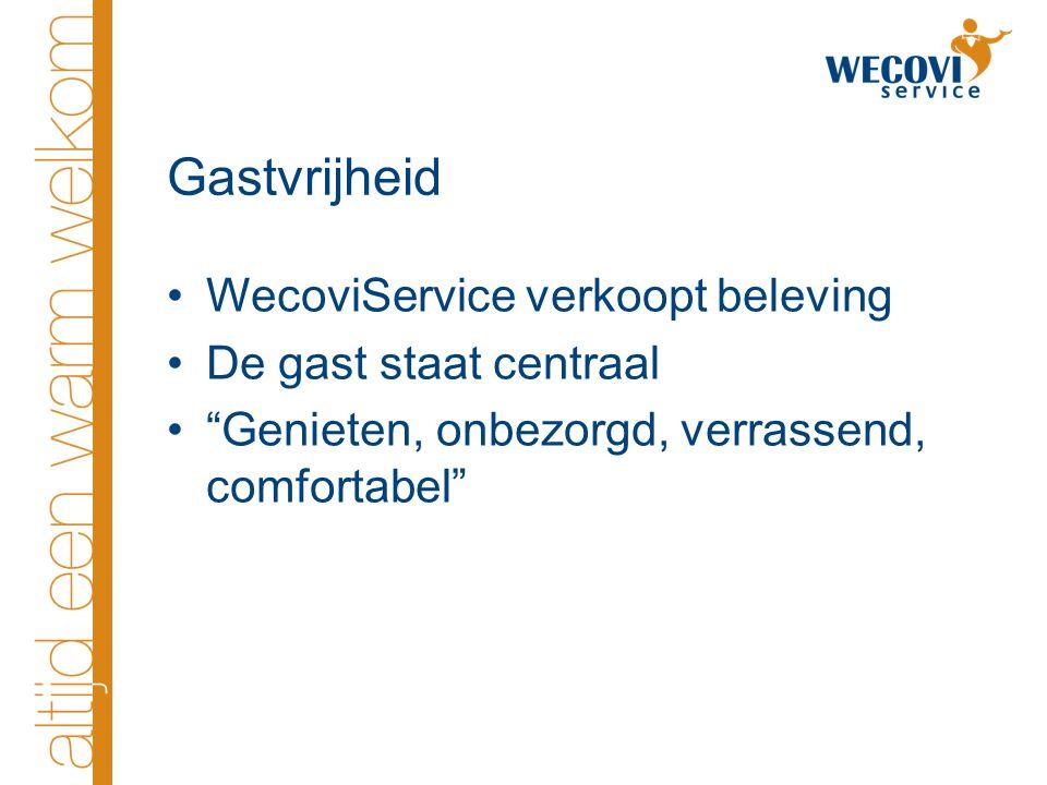 Gastvrijheid WecoviService verkoopt beleving De gast staat centraal