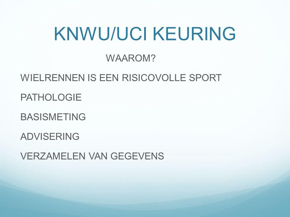 KNWU/UCI KEURING WAAROM.