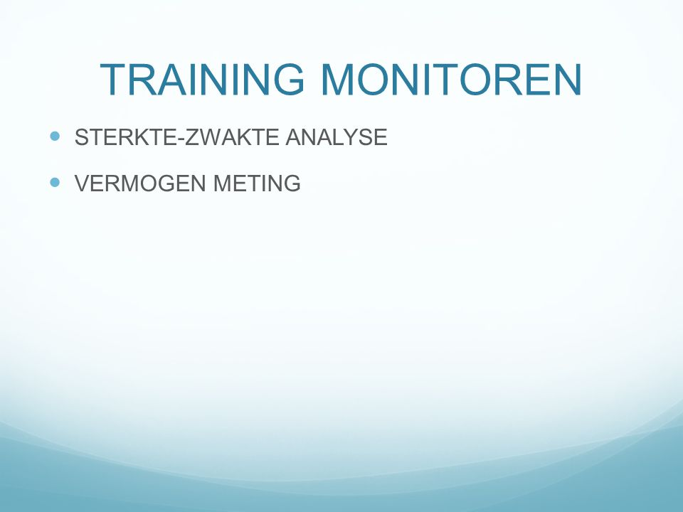 TRAINING MONITOREN STERKTE-ZWAKTE ANALYSE VERMOGEN METING
