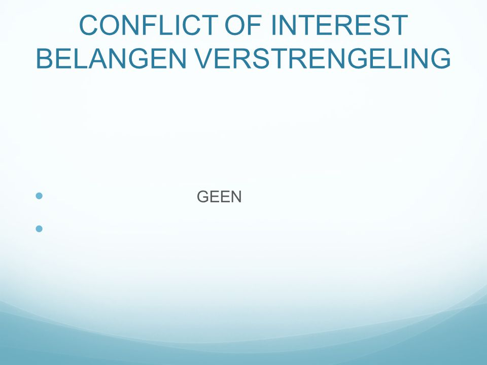 CONFLICT OF INTEREST BELANGEN VERSTRENGELING