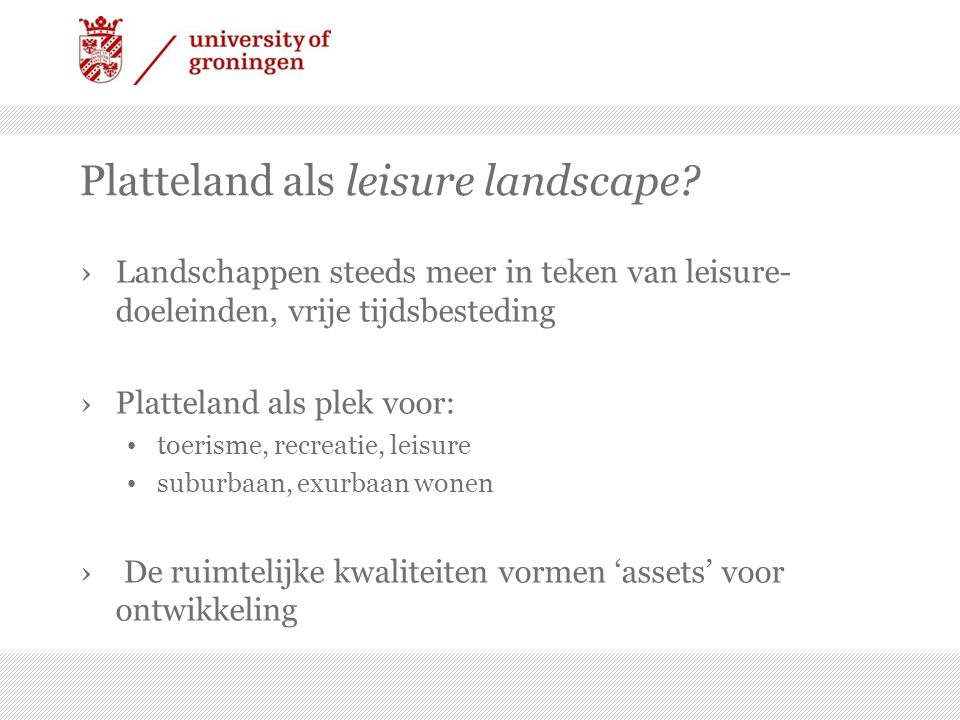 Platteland als leisure landscape