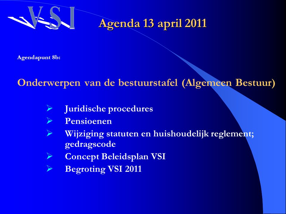 Agenda 13 april 2011 Agendapunt 8b: Onderwerpen van de bestuurstafel (Algemeen Bestuur) Juridische procedures.