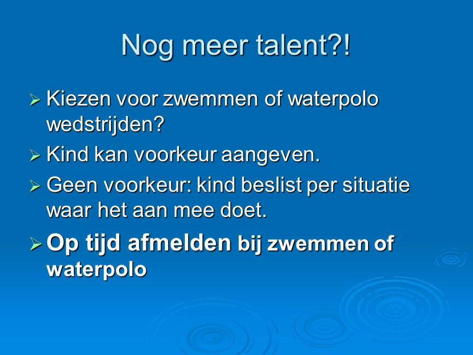 Nog meer talent ! Op tijd afmelden bij zwemmen of waterpolo