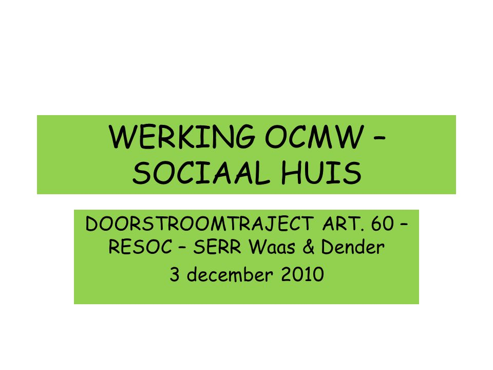 WERKING OCMW – SOCIAAL HUIS