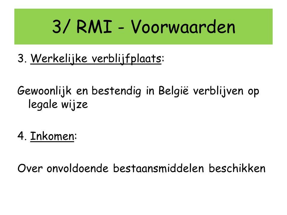 3/ RMI - Voorwaarden 3. Werkelijke verblijfplaats:
