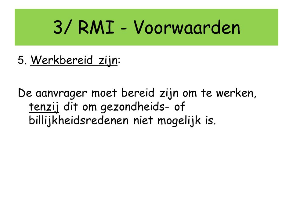 3/ RMI - Voorwaarden 5. Werkbereid zijn: