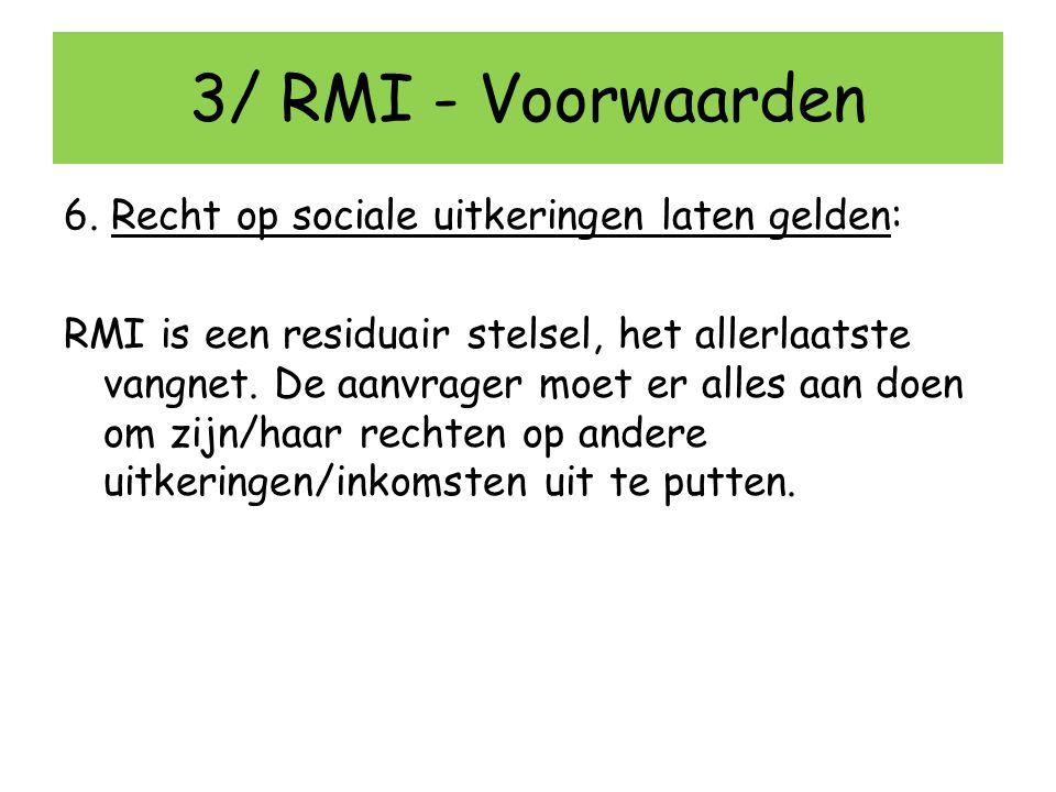 3/ RMI - Voorwaarden 6. Recht op sociale uitkeringen laten gelden: