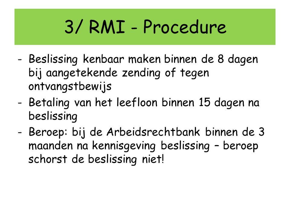 3/ RMI - Procedure Beslissing kenbaar maken binnen de 8 dagen bij aangetekende zending of tegen ontvangstbewijs.