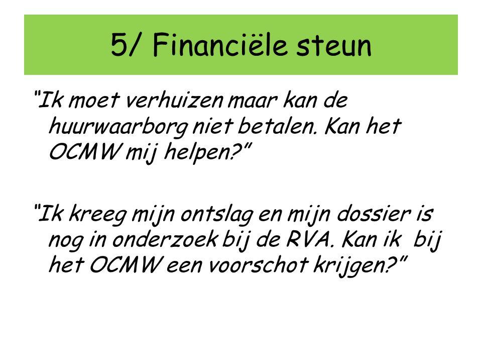 5/ Financiële steun
