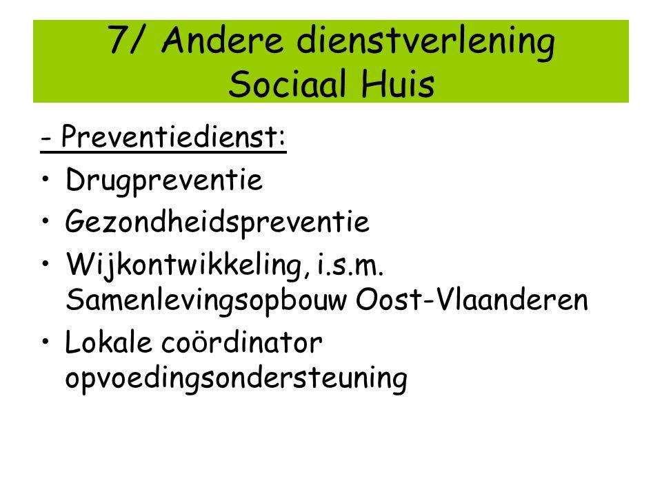7/ Andere dienstverlening Sociaal Huis