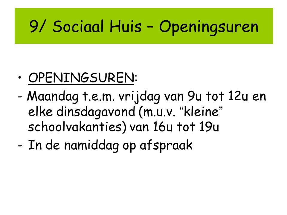 9/ Sociaal Huis – Openingsuren