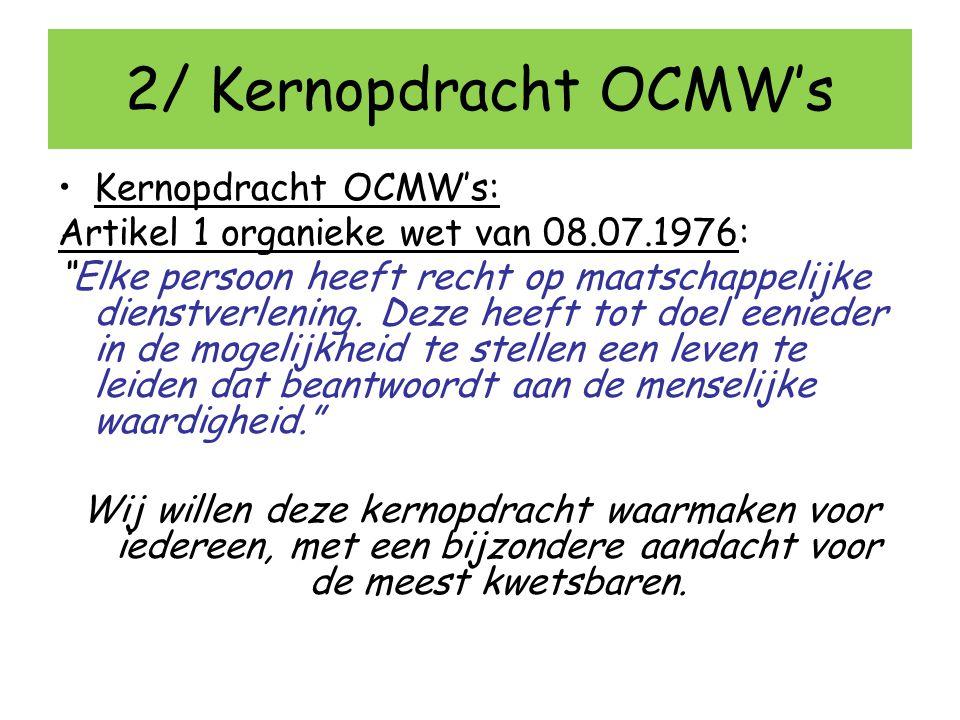 2/ Kernopdracht OCMW's Kernopdracht OCMW's: