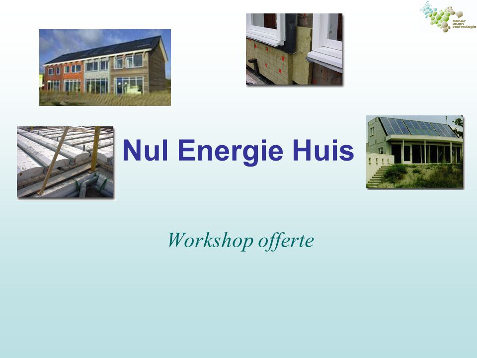 Nul Energie Huis Workshop offerte