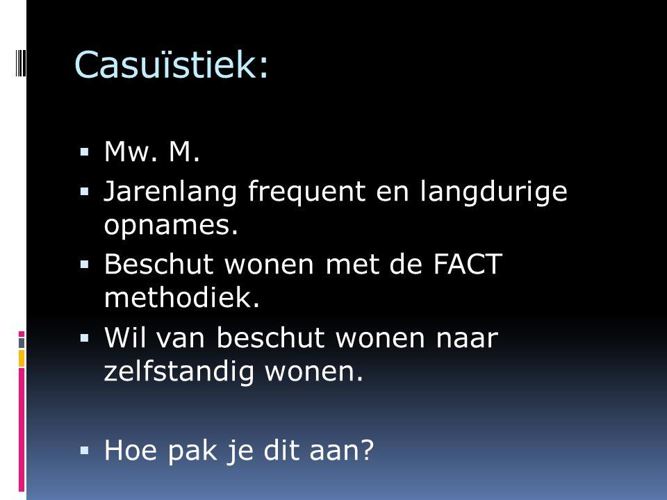 Casuïstiek: Mw. M. Jarenlang frequent en langdurige opnames.