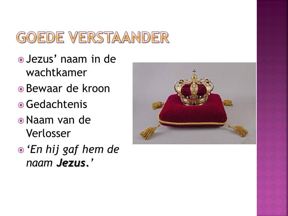 Goede verstaander Jezus' naam in de wachtkamer Bewaar de kroon