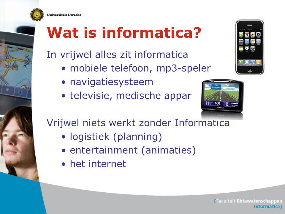 Wat is informatica In vrijwel alles zit informatica