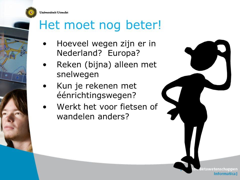 Het moet nog beter! Hoeveel wegen zijn er in Nederland Europa