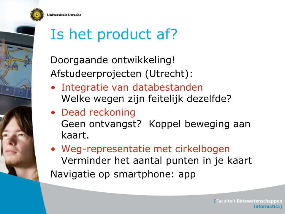 Is het product af Doorgaande ontwikkeling!