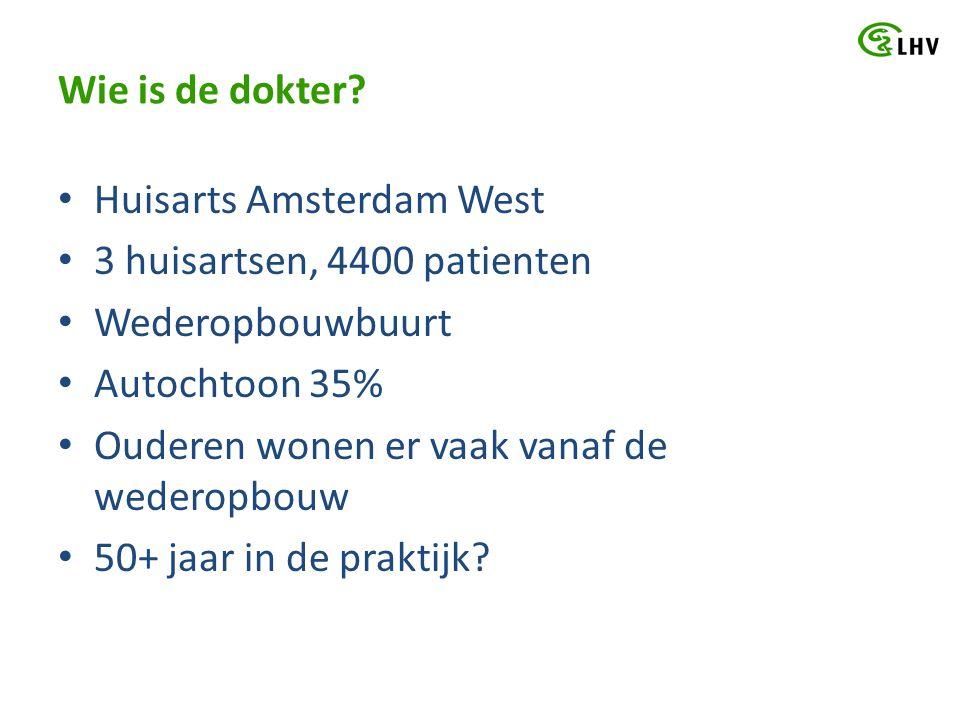 Wie is de dokter Huisarts Amsterdam West. 3 huisartsen, 4400 patienten. Wederopbouwbuurt. Autochtoon 35%