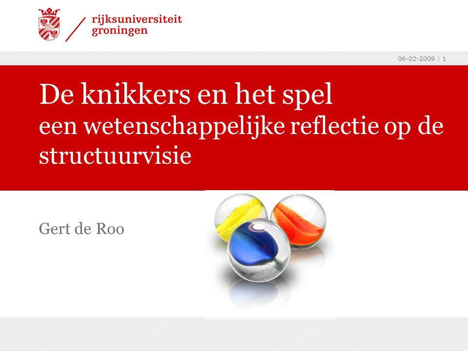 06-02-2009 De knikkers en het spel een wetenschappelijke reflectie op de structuurvisie Gert de Roo