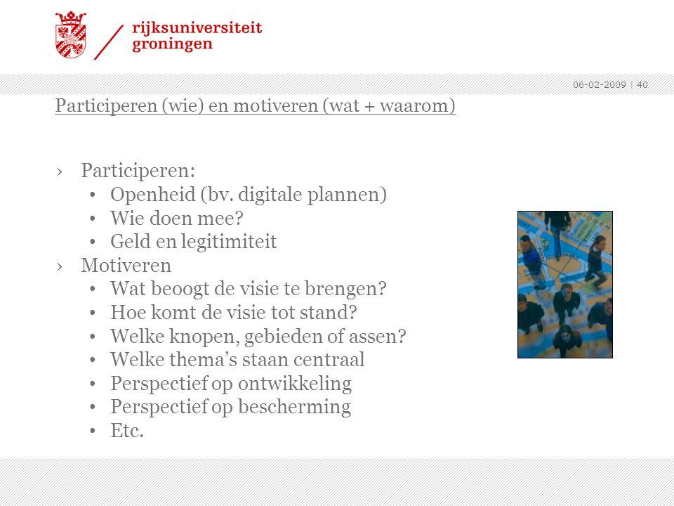 Openheid (bv. digitale plannen) Wie doen mee Geld en legitimiteit
