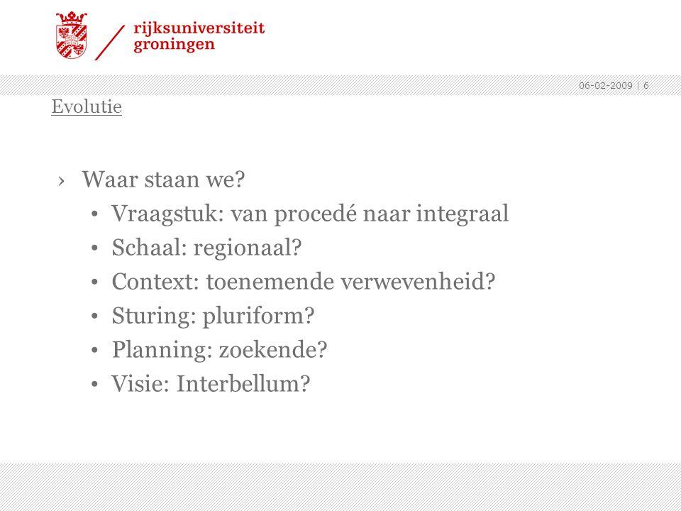 Vraagstuk: van procedé naar integraal Schaal: regionaal