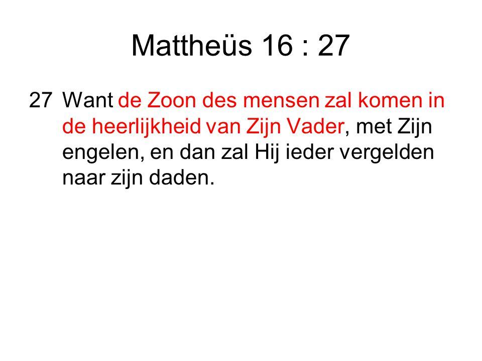 Mattheüs 16 : 27