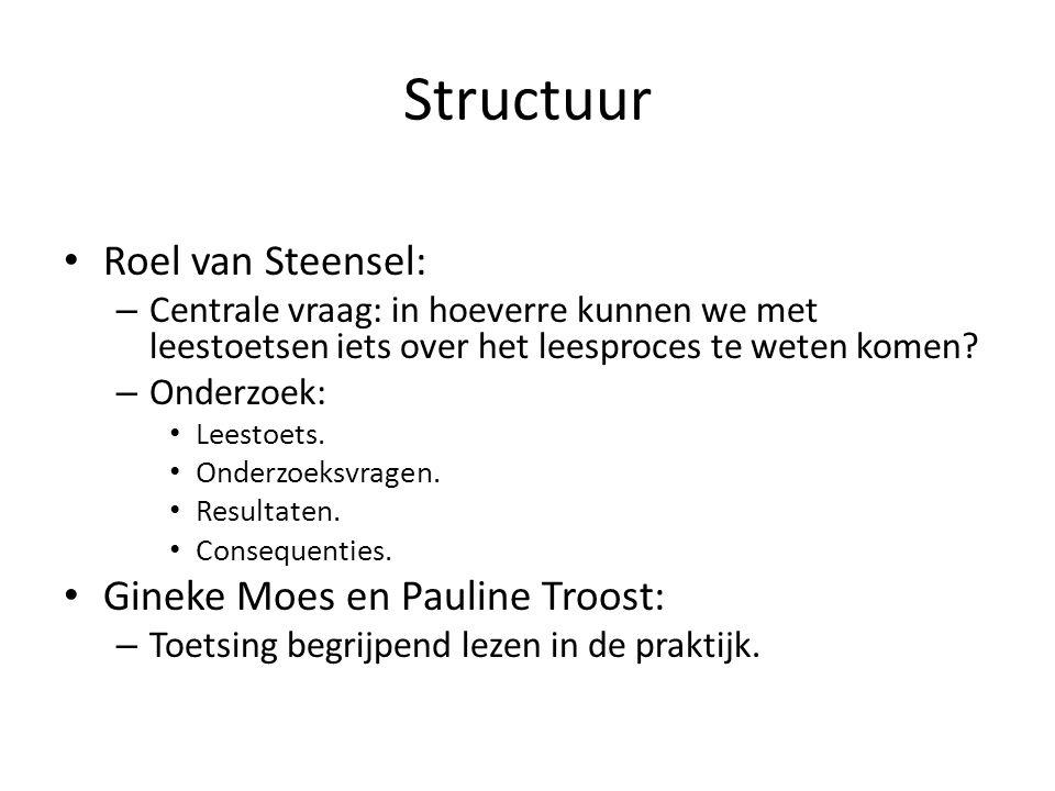 Structuur Roel van Steensel: Gineke Moes en Pauline Troost: