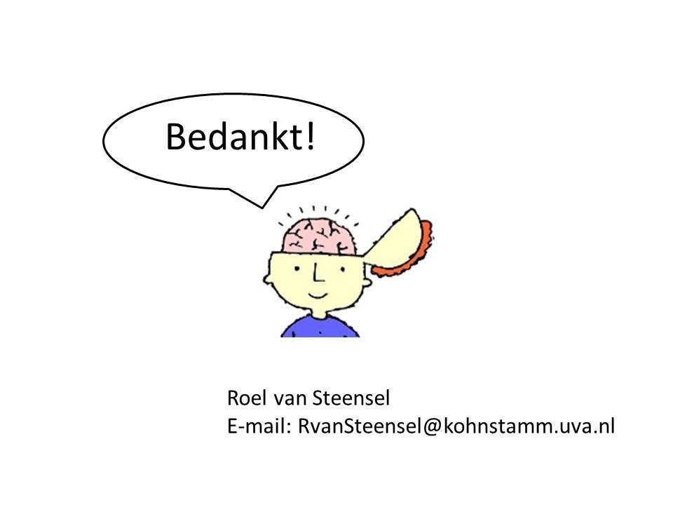 Bedankt! Roel van Steensel E-mail: RvanSteensel@kohnstamm.uva.nl