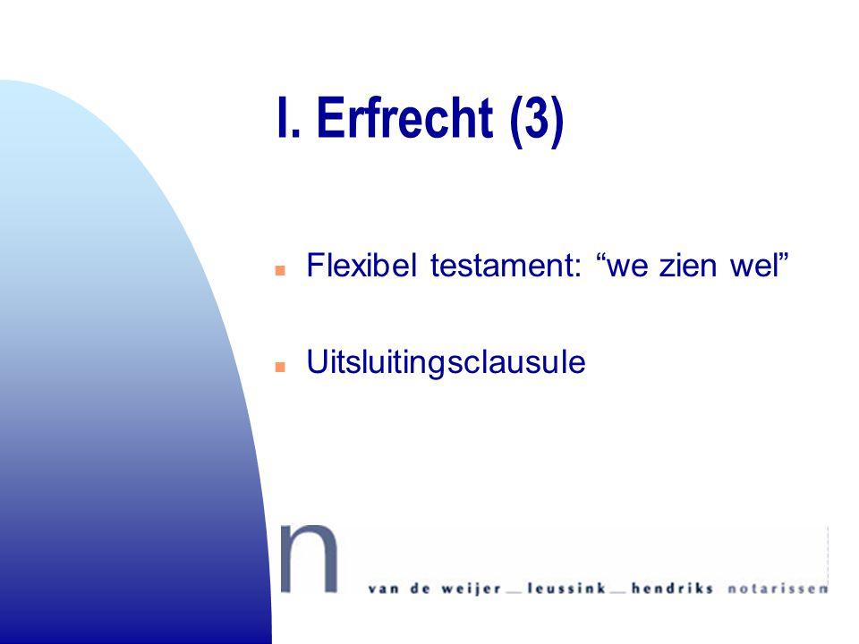 I. Erfrecht (3) Flexibel testament: we zien wel Uitsluitingsclausule