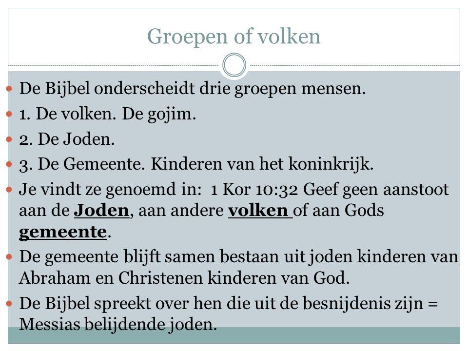 Groepen of volken De Bijbel onderscheidt drie groepen mensen.