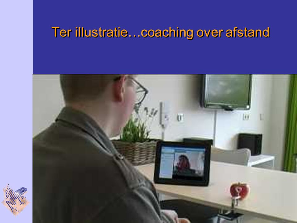Ter illustratie…coaching over afstand